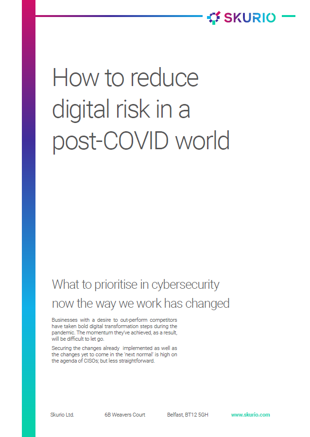How to Reduce Digital Risk in a Post-COVID World