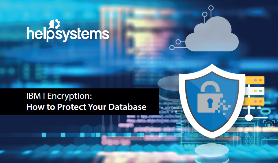 IBM i Encryption: How to Protect Your Database