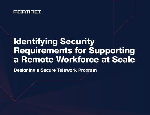 Identifying Security Requirements For Supporting a Remote Workforce at Scale