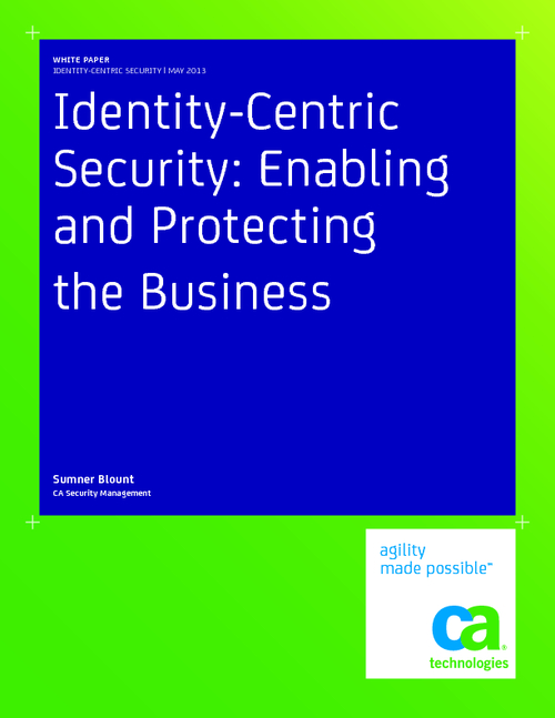 Identity-Centric Security: Enabling and Protecting the Business