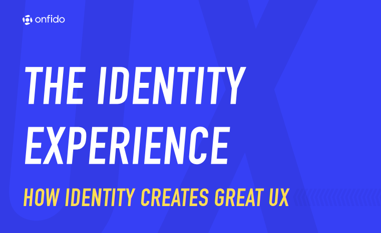 The Identity Experience: How Identity Creates Great UX