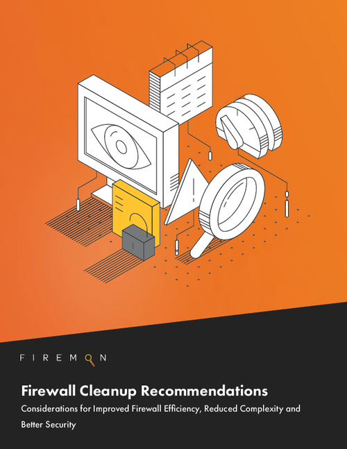 Improve Efficiency, Reduce Complexity: Firewall Cleanup Recommendations