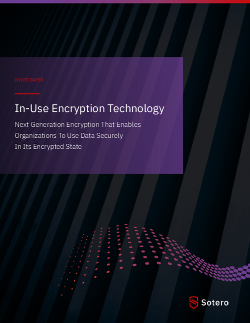In-Use Encryption: Next-Gen Encryption That Enables Data Use Securely In Its Encrypted State