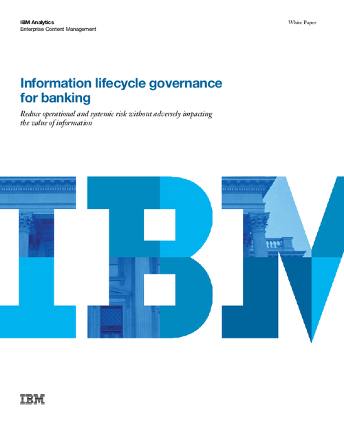 Information Lifecycle Governance for Banking