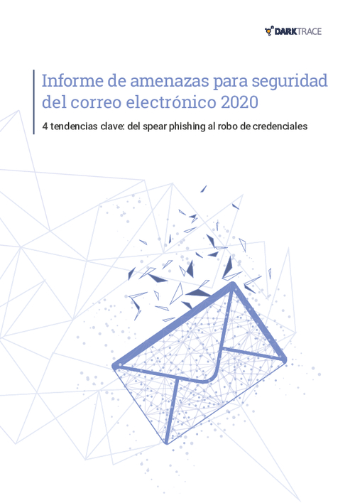Email Security Threat Report 2020: 4 Key Trends From Spear Phishing to Credentials Theft (Spanish Language)