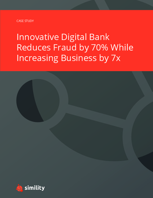 Innovative Digital Bank Reduces Fraud by 70% While Increasing Business by 7x