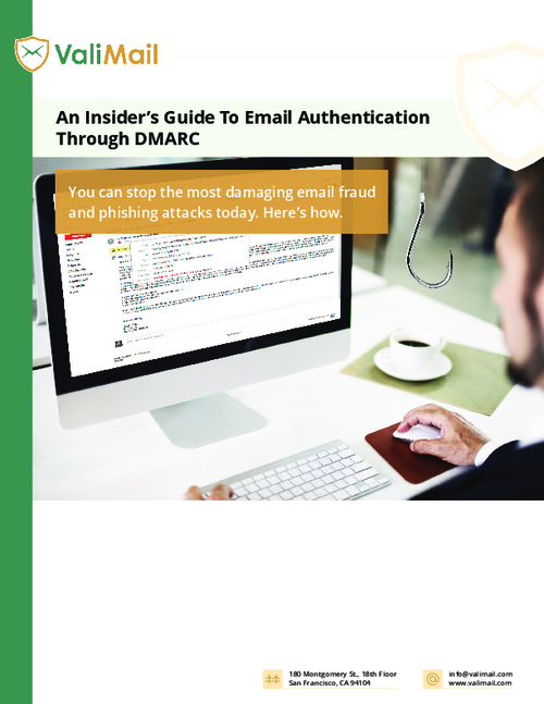 An Insider's Guide to Email Authentication Through DMARC