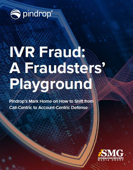 IVR Fraud: 'A Fraudsters' Playground'