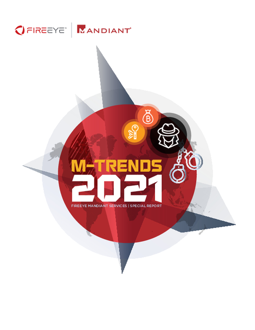 M-Trends 2021:  FireEye Mandiant Services | Special Report