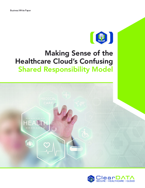 Making Sense of the Healthcare Cloud's Confusing Shared Responsibility Model