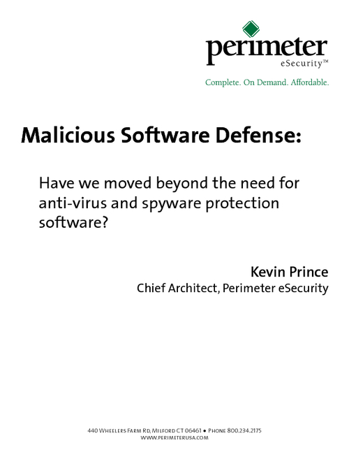 Malicious Software Defense: Have we moved beyond the need for anti-virus and spyware protection software?
