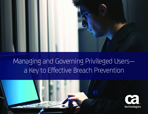 Managing and Governing Privileged Users: A Key to Effective Breach Prevention