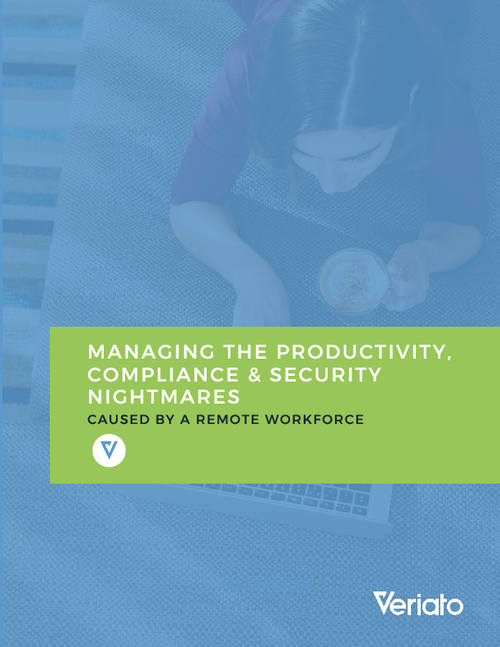 Managing the Compliance, Security, and Productivity Nightmares Caused by a Remote Workforce