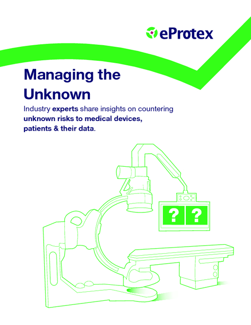 Managing Unknown Risks to Medical Devices, Patients and Their Data