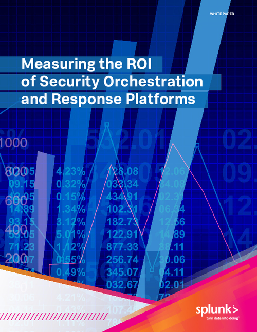Measuring the ROI of Security Orchestration and Response Platforms