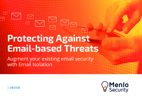 Menlo Security Protecting Against Email-Based Threats