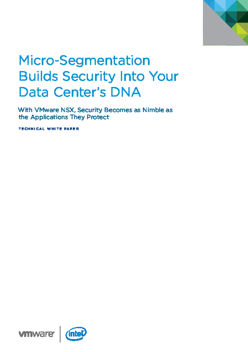 Micro-Segmentation Builds Security Into Your Data Center's DNA