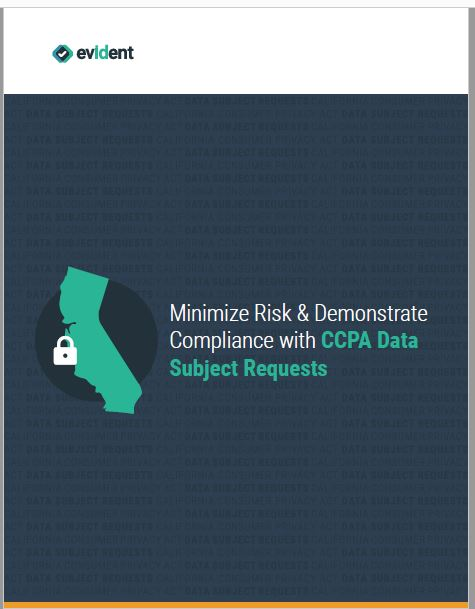 Minimize Risk and Demonstrate Compliance with CCPA Data Subject Requests