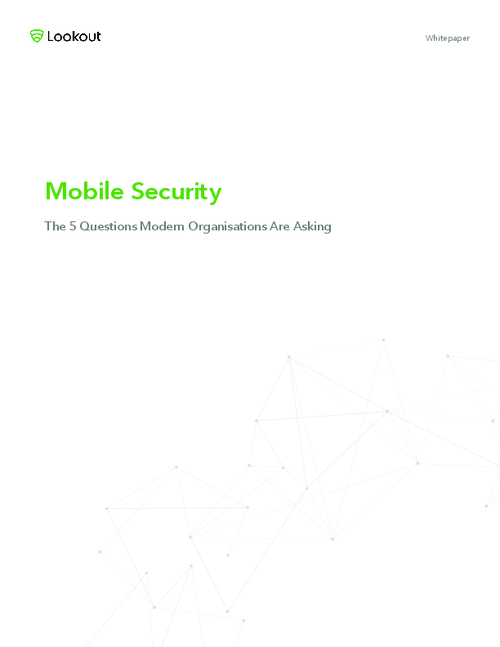 Mobile Security: The Five Questions Modern Organisations Are Asking