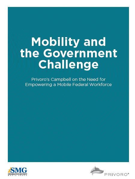 Mobility and the Government Challenge: Empowering a Mobile Federal Workforce