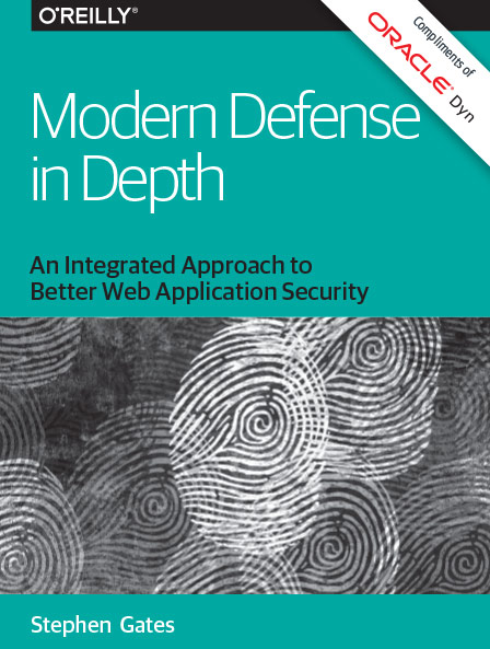 Modern Defense in Depth: An Integrated Approach to Better Web Application Security