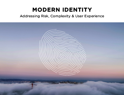 Modern Identity: Addressing Risk, Complexity & User Experience