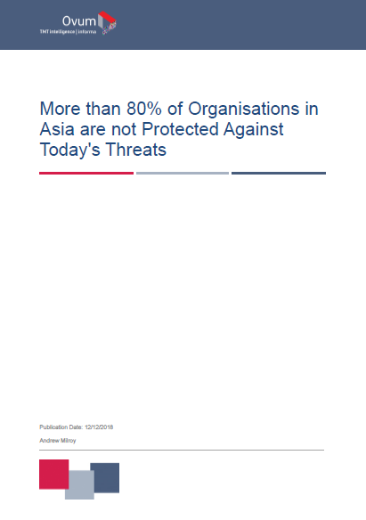 More than 80% of Organisations in Asia are not Protected Against Today's Threats