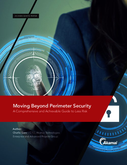 Moving Beyond Perimeter Security: A Comprehensive and Achievable Guide to Less Risk