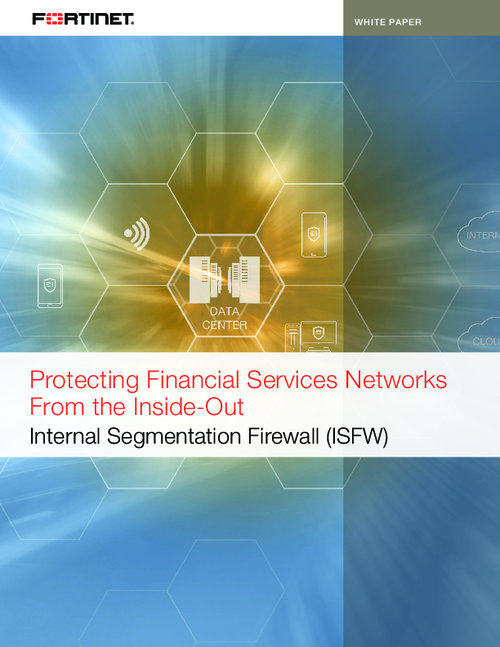 Protecting Financial Services Networks From the Inside-Out: Internal Segmentation Firewall (ISFW)