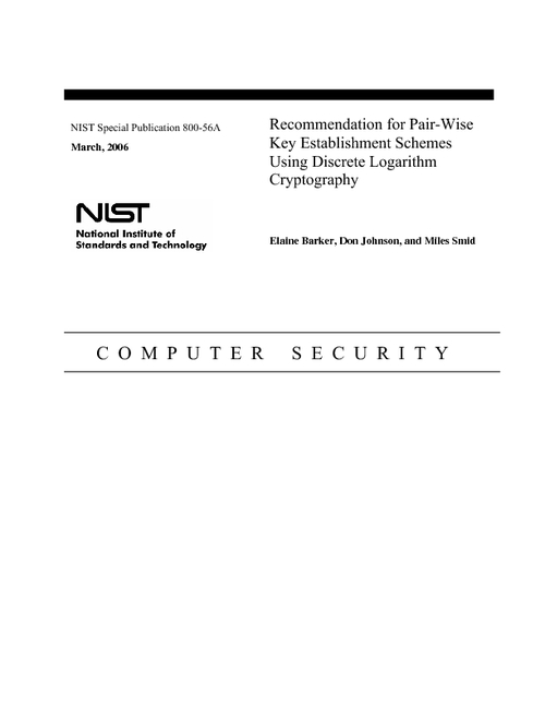 NIST Special Publication (SP) 800-56A, Recommendation for Pair-Wise Key Establishment Schemes Using Discrete Logarithm Cryptography
