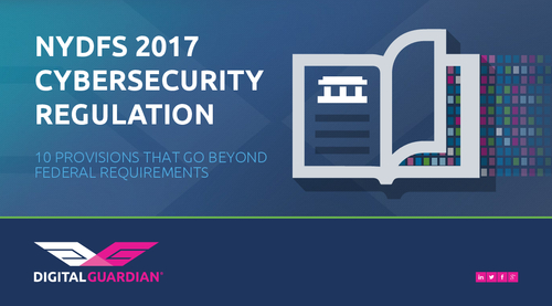 NYDFS 2017 Cybersecurity Regulation: 10 Provisions That Go Beyond Federal Requirements