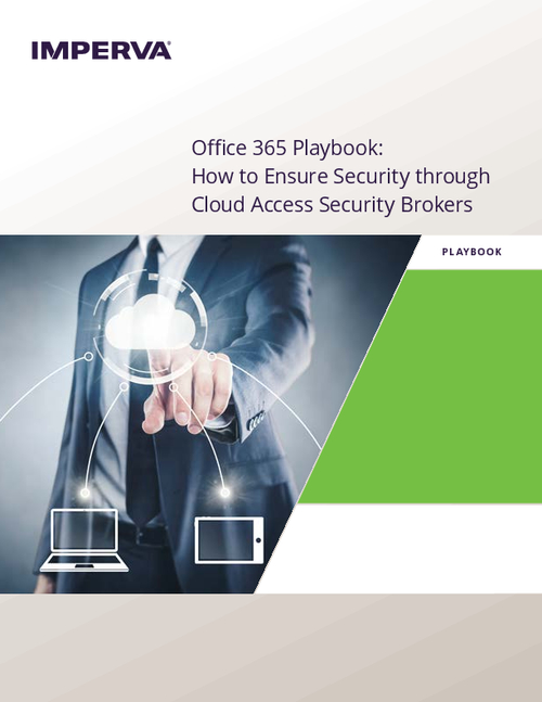 Office 365 Playbook: How to Ensure Security through Cloud Access Security Brokers
