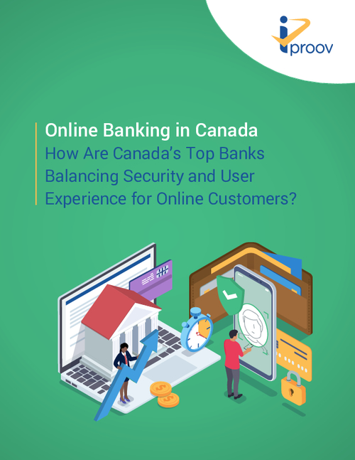 Online Banking in Canada: How are Canada's Top Banks Balancing Security and User Experience for Online Customers?