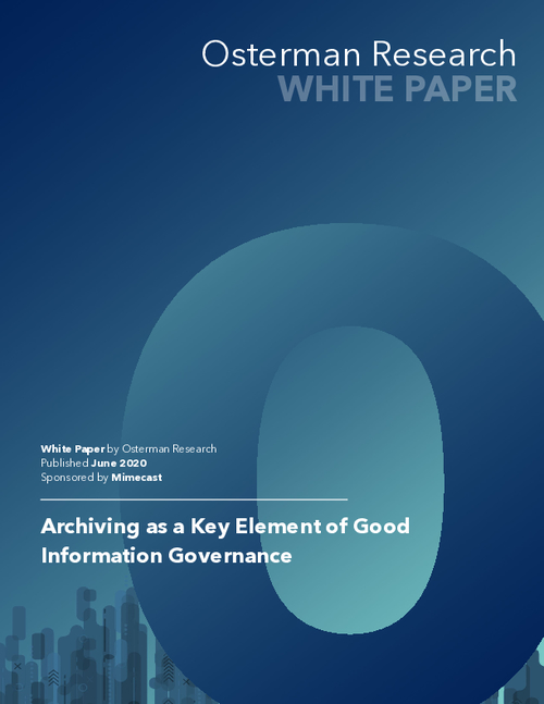 Osterman Paper: Archiving as a Key Element of Good Information Governance