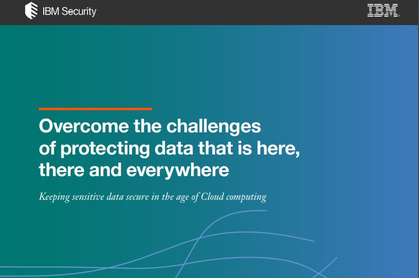 Overcome the Challenges of Protecting Data That is Here, There and Everywhere