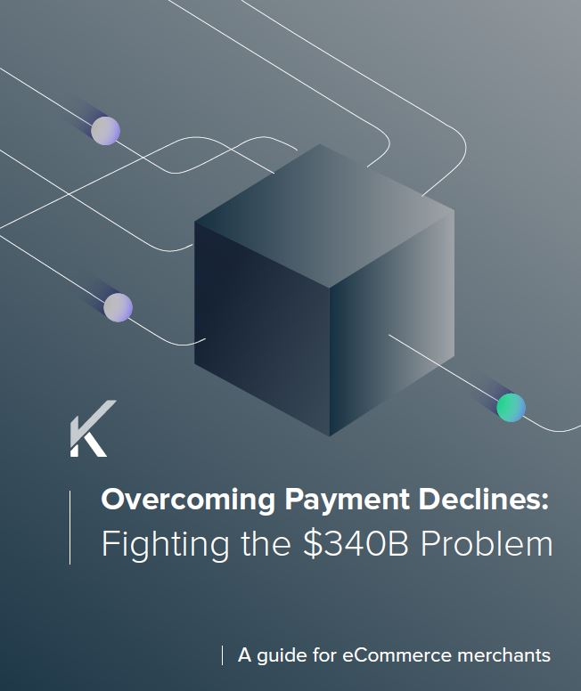 Overcoming Payment Declines: Fighting the $340B Problem