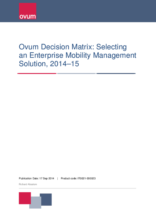 Ovum Decision Matrix: Selecting an Enterprise Mobility Management Solution