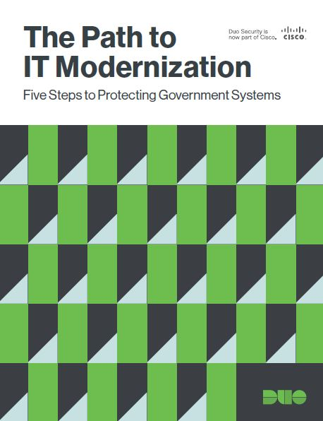 The Path to IT Modernization: Five Steps to Protecting Government Systems