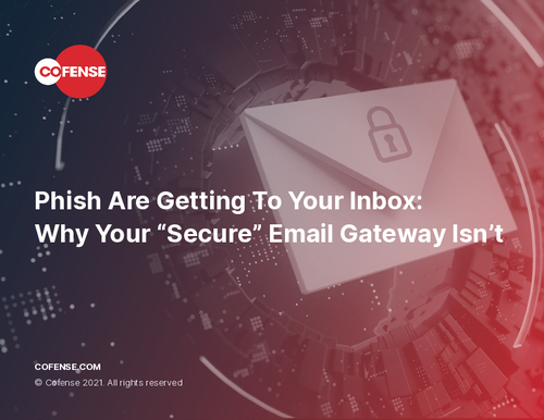 "Phish Are Getting To Your Inbox: Why Your ""Secure"" Email Gateway Isn't"