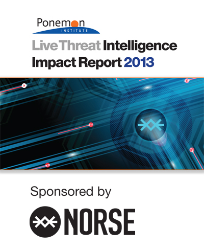 Ponemon 2013 Live Threat Intelligence Impact Report