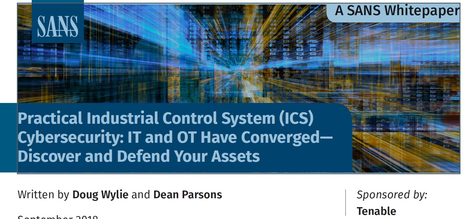 Practical Industrial Control System (ICS) Cybersecurity: IT and OT Have Converged - Discover and Defend Your Assets