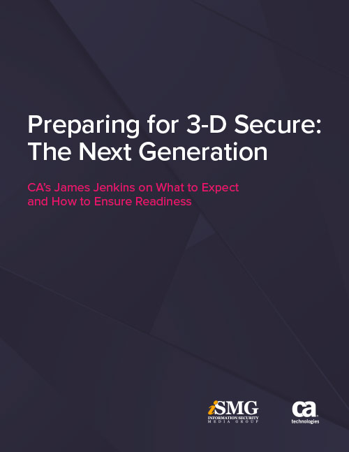 Preparing for 3-D Secure: The Next Generation