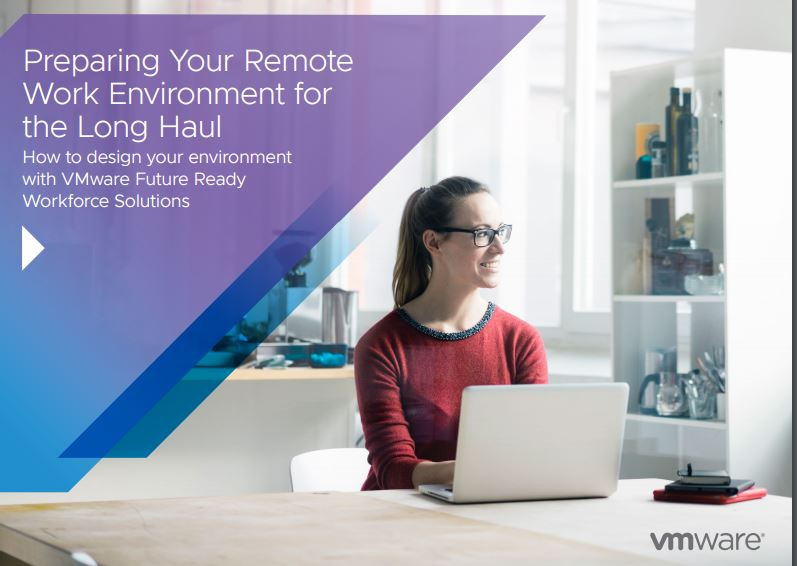 Preparing your Remote Work Environment for the Long Haul: How to design your environment with VMware Future Ready Workforce Solutions