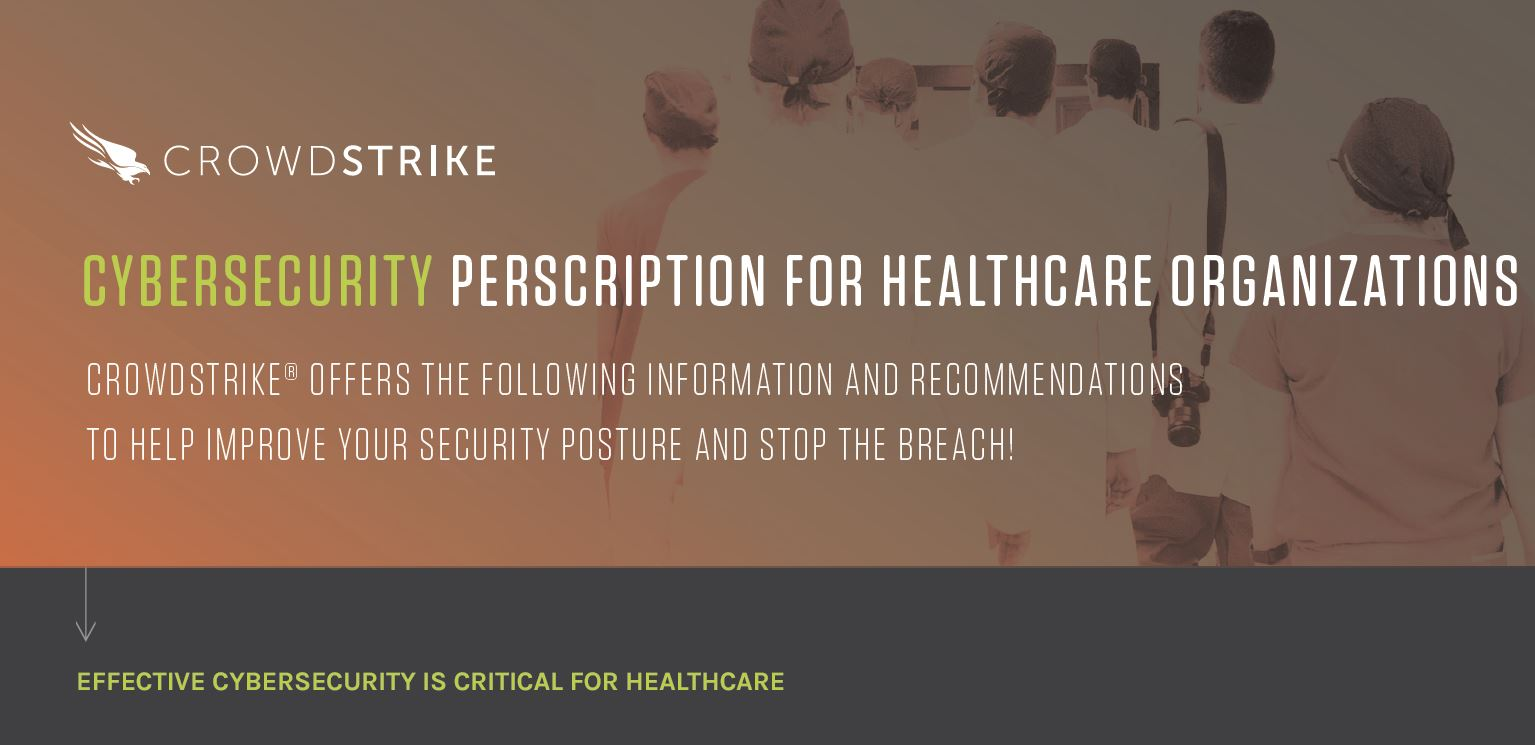Prescription for Healthcare Organizations: Improve Your Security Posture and Stop Breaches
