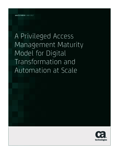 A Privileged Access Management Maturity Model for Digital Transformation and Automation at Scale