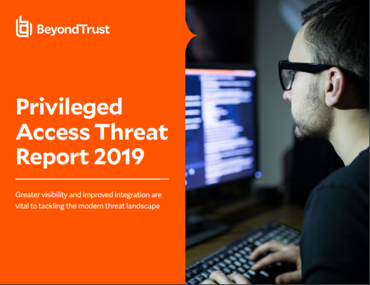 Privileged Access Threat Report 2019