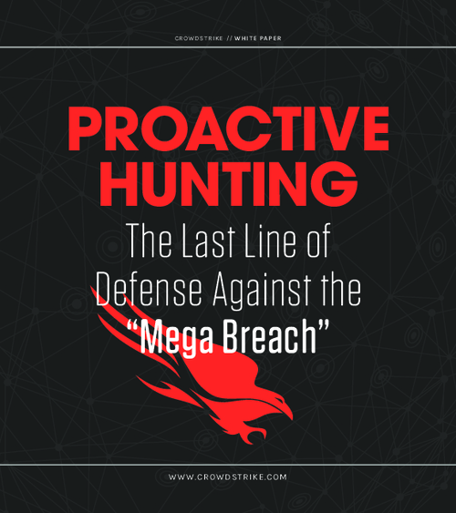 "Proactive Hunting: The Last Line of Defense Against the ""Mega Breach"""
