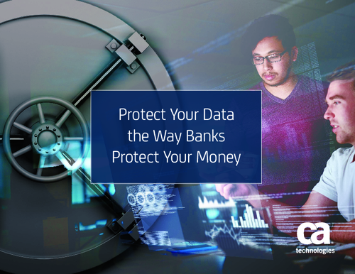 Protect Your Data the Way Banks Protect Your Money