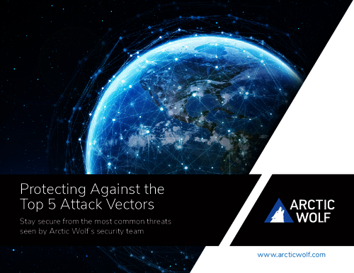 Protecting Against the Top 5 Attack Vectors