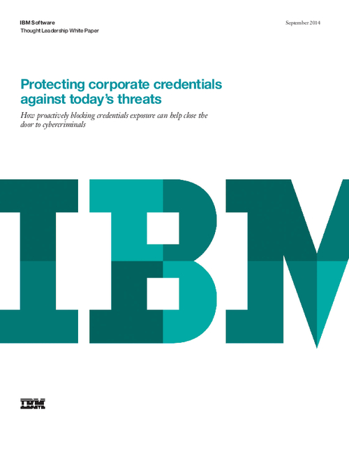 Securing Corporate Credentials: Beyond IAM and Anti-Malware